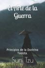 El Arte de la Guerra: Principios de la Doctrina Taoísta. Cover Image