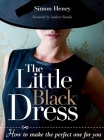 The Little Black Dress: How to Make the Perfect One for You Cover Image