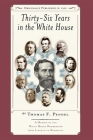Thirty-Six Years in the White House: A Memoir of the White House Doorkeeper from Lincoln to Roosevelt Cover Image