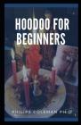 Hoodoo for Beginners: A Guide to Hoodoo Folk Magic Cover Image
