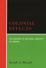 Colonial Effects: The Making of National Identity in Jordan Cover Image