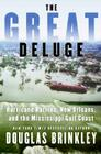 The Great Deluge: Hurricane Katrina, New Orleans, and the Mississippi Gulf Coast Cover Image
