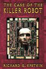 The Case of the Killer Robot: Stories about the Professional, Ethical, and Societal Dimensions of Computing (Manchester Metropolitan University) Cover Image