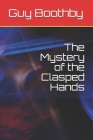 The Mystery of the Clasped Hands Cover Image