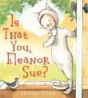 Is That You, Eleanor Sue? Cover Image