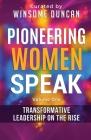 Pioneering Women Speak: Transformative Leadership on the Rise Cover Image