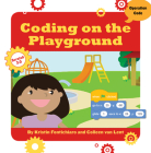 Coding on the Playground (21st Century Skills Innovation Library: Makers as Innovators) Cover Image