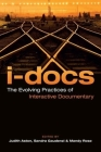 I-Docs: The Evolving Practices of Interactive Documentary (Nonfictions) Cover Image