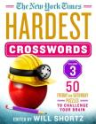 The New York Times Hardest Crosswords Volume 3: 50 Friday and Saturday Puzzles to Challenge Your Brain Cover Image