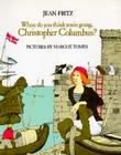 Where Do You Think You're Going, Christopher Columbus? Cover Image