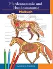 Farbbuch für Pferde- und Hundeanatomie: 2-in-1 Zusammenstellung - Unglaublich detailliertes Arbeitsbuch zum Selbsttest für Pferde- und Hundeanatomie - Cover Image