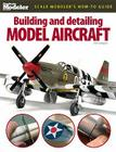 Building and Detailing Model Aircraft (FineScale Modeler Books) Cover Image