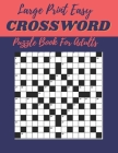 Large Print Easy Crossword Puzzle Book For Adults: The Everything Easy Large-Print Crosswords Book, More Than 100 Easy-to-solve, Supersized Puzzles Cover Image
