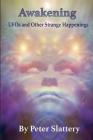 Awakening: UFOs and Other Strange Happenings Cover Image