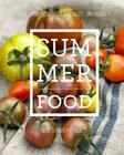 Summer Food: New Summer Classics Cover Image