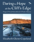 Daring to Hope at the Cliff's Edge: Pangea's Dream Remembered: A Poetic Odyssey Cover Image