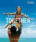 You and Me Together: Moms, Dads, and Kids Around the World (Barbara Kerley Photo Inspirations) Cover Image