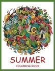 Summer Coloring Book: A Simple and Easy Summer Coloring Book with Beach Scenes, Ocean Life, Flowers, and More(Summer Coloring Book) Cover Image