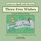 Three Free Wishes: Long E Phonics Story, Learn to Spell with Stories Cover Image