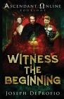 Ascendant: Online: Witness the Beginning Cover Image