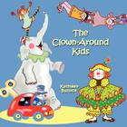 The Clown-Around Kids Cover Image