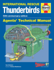 Thunderbirds Agents' Technical Manual - 50th Anniversary Edition: International Rescue Cover Image