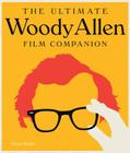 The Ultimate Woody Allen Film Companion Cover Image