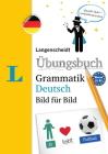 Langenscheidt Uebungsbuch Grammatik Deutsch Bild Fuer Bild - German Grammar Workbook Picture by Picture (German Edition) Cover Image