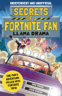 Secrets of a Fortnite Fan: Llama Drama: One Fan's Adventure Filled with Fortnite Tips! Cover Image