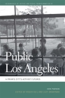 Public Los Angeles: A Private City's Activist Futures (Geographies of Justice and Social Transformation #45) Cover Image
