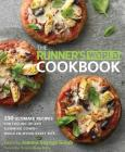 The Runner's World Cookbook: 150 Ultimate Recipes for Fueling Up and Slimming Down--While Enjoying Every Bite Cover Image