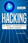 Hacking: 10 Most Dangerous Cyber Gangs Cover Image