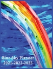 Blue Sky Planner 2021-2022-2023: Planners Weekly and Monthly Planner and Organizer: Calendar Schedule blue sky rainbow 2021-2022-2023 256 PAGES Cover Image
