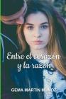 Entre el corazón y la razón (Between #3) Cover Image