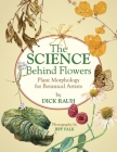 The Science Behind Flowers: Plant Morphology for Botanical Artists Cover Image