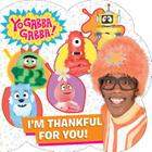 I'm Thankful for You! (Yo Gabba Gabba!) Cover Image
