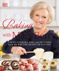 Baking with Mary Berry: Cakes, Cookies, Pies, and Pastries from the British Queen of Baking Cover Image