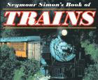Seymour Simon's Book of Trains Cover Image