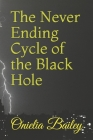The Never Ending Cycle of the Black Hole Cover Image