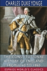 The Constitutional History of England from 1760 to 1860 (Esprios Classics) Cover Image