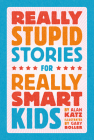 Really Stupid Stories for Really Smart Kids Cover Image