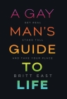 A Gay Man's Guide to Life: Get Real, Stand Tall, and Take Your Place Cover Image