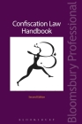 Confiscation Law Handbook: (Second Edition) (Criminal Practice Series) Cover Image