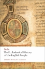 The Ecclesiastical History of the English People/The Greater Ch Ronicle/Bede's Letter to Egbert (Oxford World's Classics) Cover Image