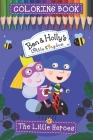 Ben & Holly's Little Kingdom Coloring Book (The Little Heroes): New version 2020 for kids ages 2-4, 4-8, 44 Pages Illustrated High-quality, 6x9 Inch / Cover Image