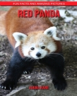 Red Panda: Fun Facts and Amazing Pictures Cover Image