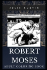 Robert Moses Adult Coloring Book: Legendary New York Public Official and Master Builder of 20th Century Inspired Coloring Book for Adults Cover Image