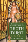 Understanding Aleister Crowley's Thoth Tarot: New Edition Cover Image