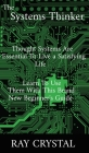The Systems Thinker: thought systems are essential to live a satisfying life, learn to use them with this brand new beginner's guide Cover Image