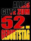 Alles Gute zum 52. Geburtstag: Besser als eine Geburtstagskarte! Deutsche Flagge Geburtstag Buch mit gezeichneten Seiten, die als Tagebuch oder Notiz Cover Image